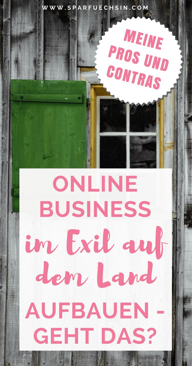 Online Business im Exil auf dem Land aufbauen - geht das? | Die Sparfüchsin