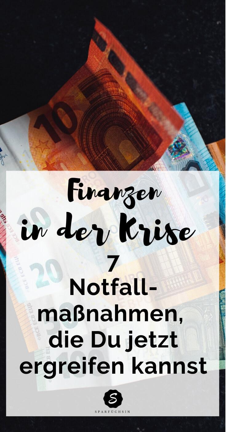 Finanzen in der Krise: 7 Notfallmaßnahmen, die Du jetzt ergreifen kannst